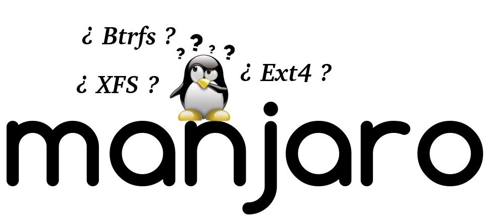 Btrfs y xfs en Manjaro Linux